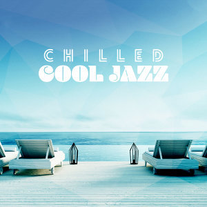 Chilled Cool Jazz