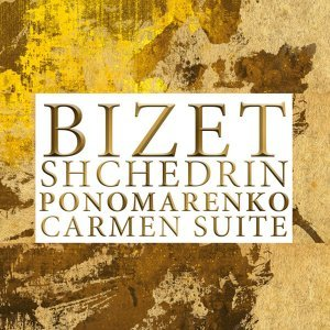 Bizet-Shchedrin-Ponomarenko: Carmen Suite