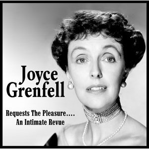 Joyce Grenfall Requests the Pleasure - An Intimate Revue