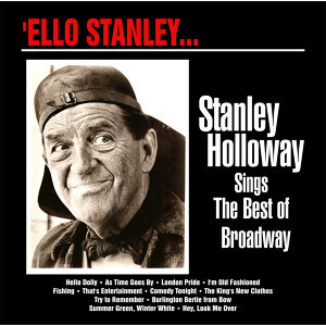 Ello Stanley… Stanley Holloway Sings the Best of Broadway