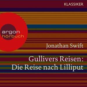 Gullivers Reisen - Die Reise nach Lilliput - Ungekürzte Lesung