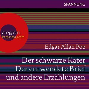 Der schwarze Kater, Der entwendete Brief u.a. - Ungekürzte Lesung