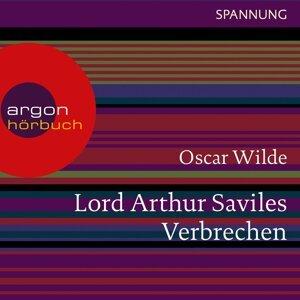 Lord Arthur Saviles Verbrechen - Ungekürzte Lesung
