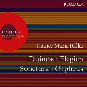 Duineser Elegien / Sonette an Orpheus - Ungekürzte Lesung