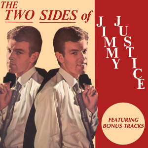 The Two Sides of Jimmy Justice (featuring Bonus Tracks)