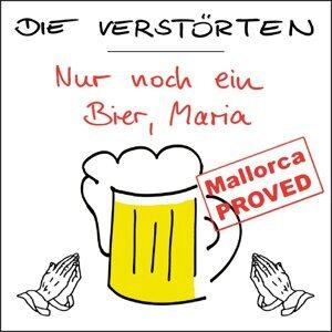 Nur noch ein Bier, Maria