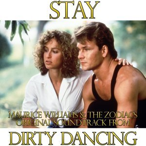 Stay - From 'Dirty Dancing'