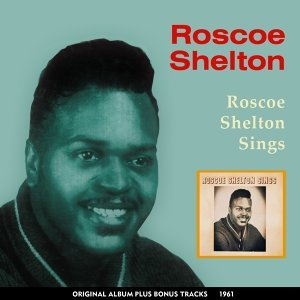 Roscoe Shelton Sings - Original Album Plus Bonus Tracks 1961
