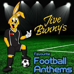 Jive Bunny's Favourite Football Anthems