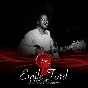 Just - Emile Ford And The Checkmates