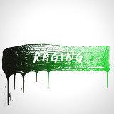 Raging