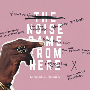 The Noise Came From Here - Masego Remix