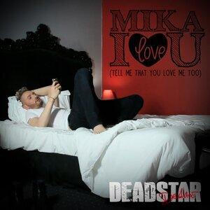 Mika I Love You - Tell Me That You Love Me Too