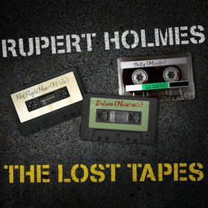 Rupert Holmes - The Lost Tapes