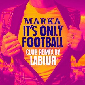 It's Only Football - Labiur Club Remix
