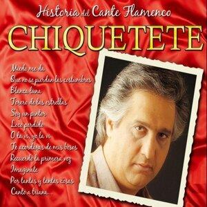 Historias del Cante Flamenco : Chiquetete