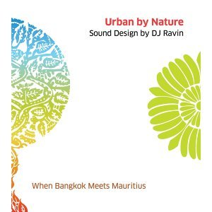 Urban by Nature, Vol. 1 - Sound Design by DJ Ravin
