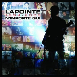 Lapointe 1994-2006 N'importe qui - Inédit
