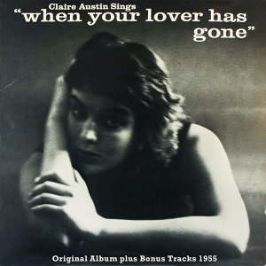 When You Lover Has Gone - Original Album Plus Bonus Tracks 1955
