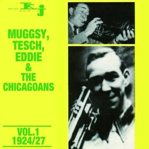 Muggsy, Tesch, Eddie & The Chicagoans, Vol.1 - 1924/27