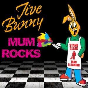 Jive Bunny Mum Rocks
