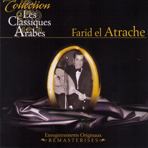 Les classiques arabes: Farid el Atrache