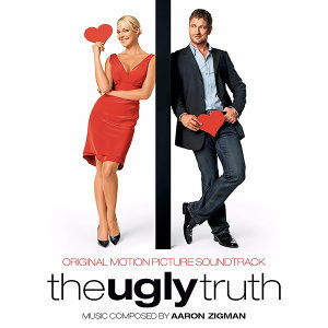 The Ugly Truth (Original Motion Picture Soundtrack)