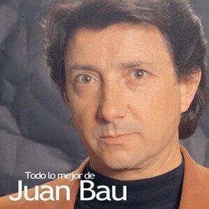 Todo lo Mejor de Juan Bau