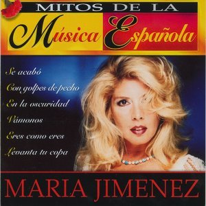 Mitos de la Musica Española : Maria Jimenez