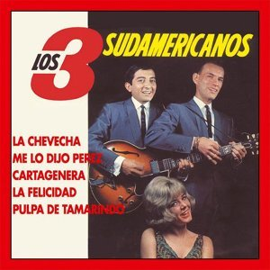 Los 3 Sudamericanos - Singles Collection