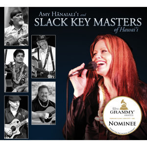 Amy Hanaiali'i and Slack Key Masters of Hawai'i