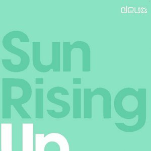 Sun Rising Up the Remixes