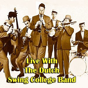 Live with The Dutch Swing College Band - Live