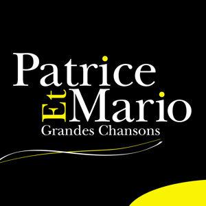 Patrice Et Mario: Grandes chansons