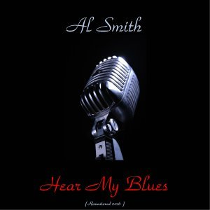 Hear My Blues - Remastered 2016