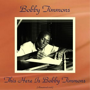 This Here Is Bobby Timmons - Remastered 2016