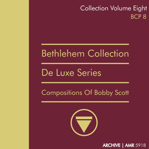 Deluxe Series Volume 8 (Bethlehem Collection) : The Compositions of Bobby Scott