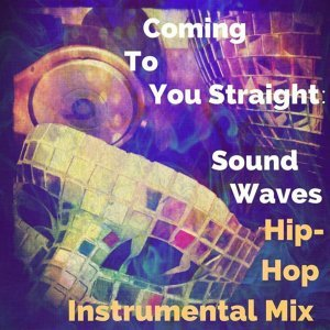 Coming to You Straight: Hip Hop Instrumental Mix - Single