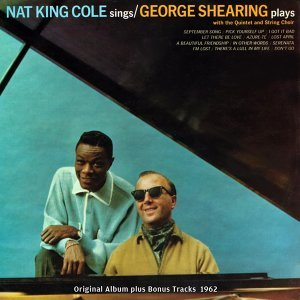Nat King Cole Sings - George Shearing Plays - Original Album Plus Bonus Tracks 1962