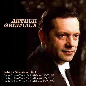Johann Sebastian Bach: Partita For Solo Violin No. 1 In B Minor, BWV 1002, Partita For Solo Violin No. 2 In D Minor, BWV 1004, Partita For Solo Violin No. 3 In E Major, BWV 1006