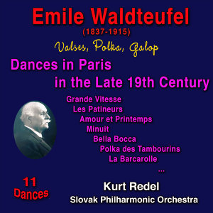 Emile Waldteufel: Dances in Paris in the Late 19th Century