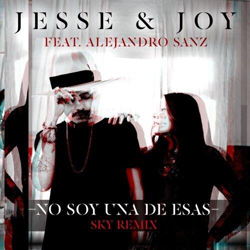 No Soy Una De Esas (feat. Alejandro Sanz) - Sky Remix