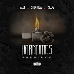 Hardtimes (feat. Chinx Drugz, Cheekz)