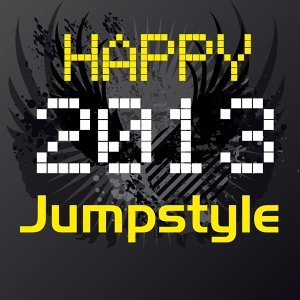 Happy Jumpstyle 2013 - Happy New Year 2013