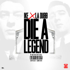 Die a Legend (feat. LA Dubb)