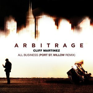 All Business - From Arbitrage Original Soundtrack