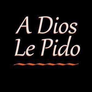 A Dios Le Pido - Un Segundo Más de Vida para Darte