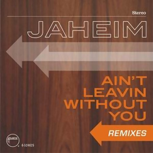 Ain't Leavin Without You  [Remixes]