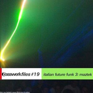 Basswerk Files #019 Italian Future Funk 3: Maztek