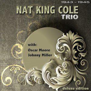 Nat King Cole Trio - From 1943 - 1945 Deluxe Edition